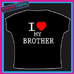 I LOVE HEART MY BROTHER FUNNY TSHIRT